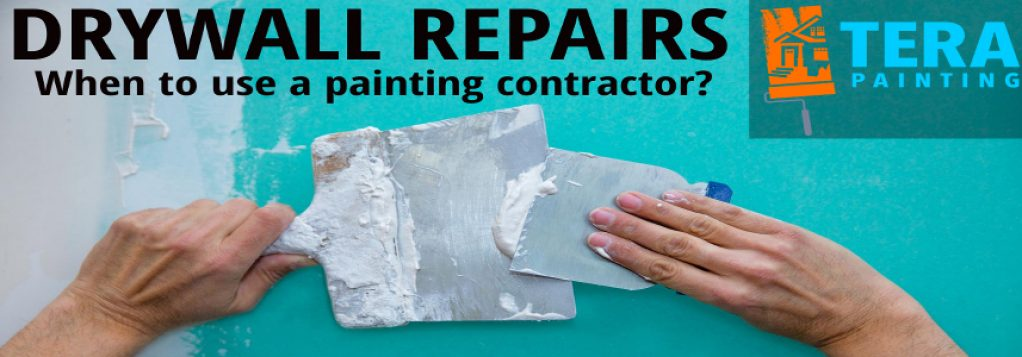 Drywall Repairs: When to use a painting contractor?